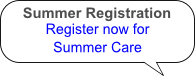 Summer registration, Summer Care